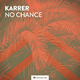 Karrer No Chance