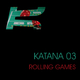 Katana 03 - Rolling Games