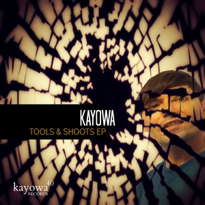 Kayowa - Tools and Shoots Ep (Kayowa Records)