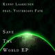 Kenny Laakkinen feat. Yesterdays Fate Save the World EP