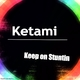 Ketami - Keep On Stuntin'