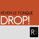 Drop! by Keven Le Fonque mp3 download