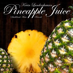 Kevin Lundershausen - Pineapple Juice (Schalldruck Music Records)