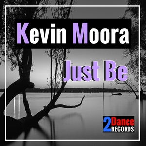 Kevin Moora - Just Be (2Dance Records)