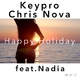 Keypro & Chris Nova feat. Nadia Happy Holiday