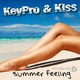 Keypro and Kiss Summer Feeling