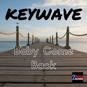 Keywave - Baby Come Back (2Dance Records)