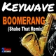 Keywave Boomerang(Shake That Remix)