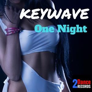 Keywave - One Night (2Dance Records)