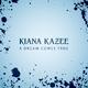 Kiana Kazee A Dream Comes True