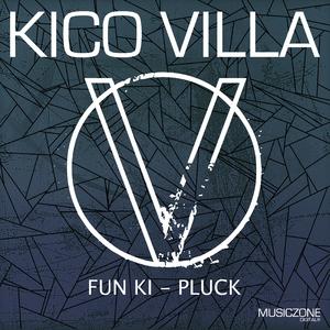 Kico Villa - Fun Ki / Pluck (musiczone digital)