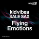 Kid Vibes & Sale Sax Flying Emotions