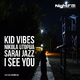Kid Vibes, Nikola Utopija & Sarai Jazz I See You