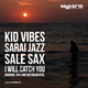Kid Vibes, Sale Sax & Sarai Jazz I Will Catch You