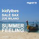 Kid Vibes, Sale Sax & Zoe Milano Summer Feeling