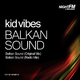 Kid Vibes Balkan Sound