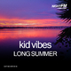 Kid Vibes Long Summer