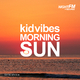 Kid Vibes Morning Sun
