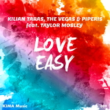 Love Easy by Kilian Taras, The Vegas & Piperis feat. Taylor Mosley mp3 download