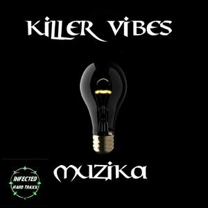 Killer Vibes - Muzika (Infected Hard Traxx)
