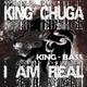 King Chuga I Am Real