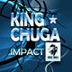 King Chuga Impact