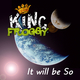 King Froggy It Will Be so