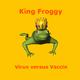 King Froggy Virus versus Vaccin-fr