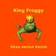 King Froggy Virus versus Vaccin-nl