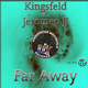 Kingsfeld feat. Jeromeo JJ Far Away