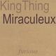 Kingthing Miraculeux
