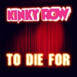 To Die for by Kinky Row mp3 download