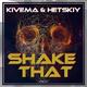 Kivema & Hetskiy Shake That
