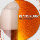 Like Shaked Beer by Klangkubik mp3 download