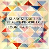 Look Back  by Klangkuenstler ft. Alice Phoebe Lou mp3 download