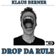 Klaus Berner Drop Da Rule