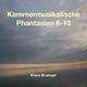 Klaus Bruengel Kammermusikalische Phantasien 6-10