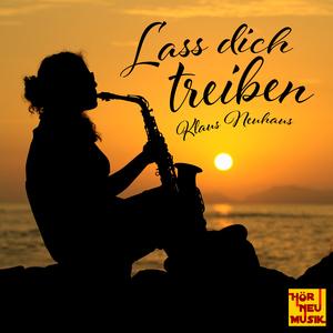 Klaus Neuhaus - Lass dich treiben (Hör Neu Musik)