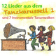 Kölner Kinderchor & Ensemble Robby Schmitz 12 Lieder aus dem Tanzkarussell und 7 instrumentale Tankmusiken, Folge 1