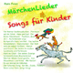 Kölner Kinderchor Märchenlieder & Songs für Kinder