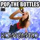 Koma & Mario Pop the Bottles