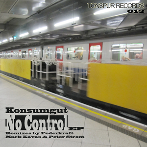 Konsumgut - No Control Ep (Tonspur Records)