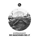 Die Maschinen des JT by Kopfbahnhof mp3 download