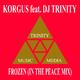Korgus feat. DJ Trinity Frozen (In the Peace Mix)