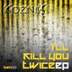 Koznik I'Ll Kill You Twice