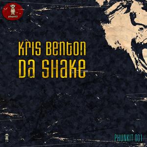 Kris Benton - Da Shake (Phunkit)