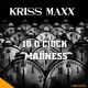 Kriss Maxx 10 o'clock Madness