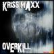 Kriss Maxx Overkill