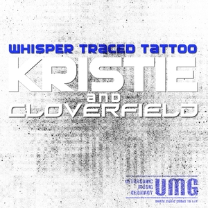 Kristie & Cloverfield - Whisper Traced Tattoo (Ultrasonic)