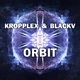 Kropplex & Blackv Orbit